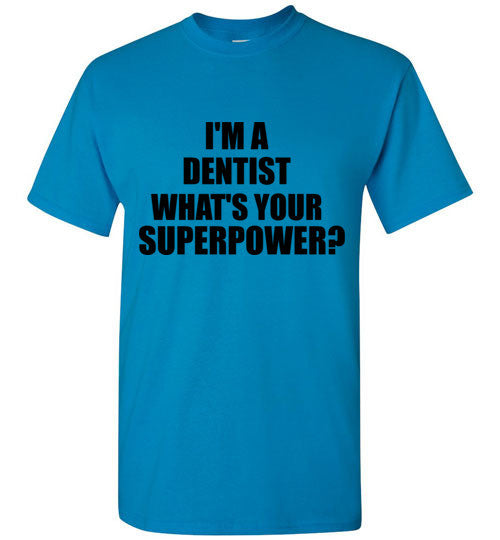 I'm a Dentist What's Your Superpower?