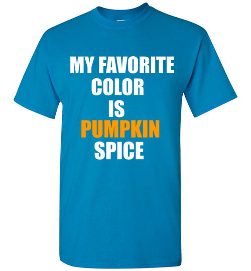 My Favorite Color is Pumpkin Spice T-Shirt
