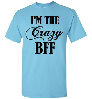 I'm The Crazy BFF
