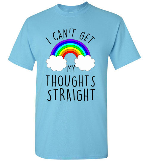 I Can't Get My Thoughts Straight LGTBQ T-Shirt