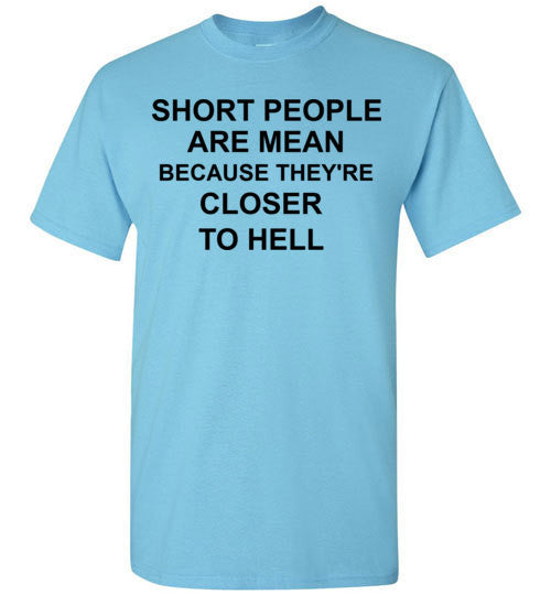 Short People are Mean Because They're Closer to Hell