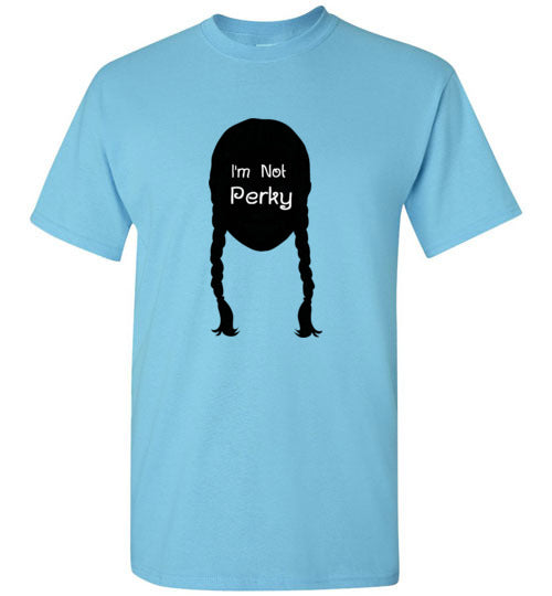 I'm Not Perky Wednesday Adams T-Shirt