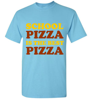 School Pizza is the Best Pizza T-Shirt