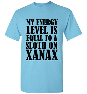 My Energy Level is Equal to a Sloth on Xanax