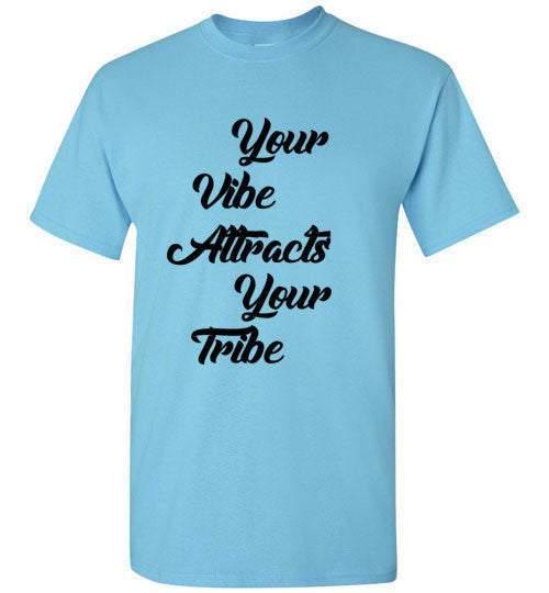Your Vibe Attracts Your Tribe T-Shirt
