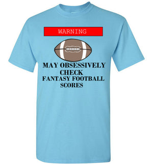Warning May Obsessessively Check Fantasy Football Scores