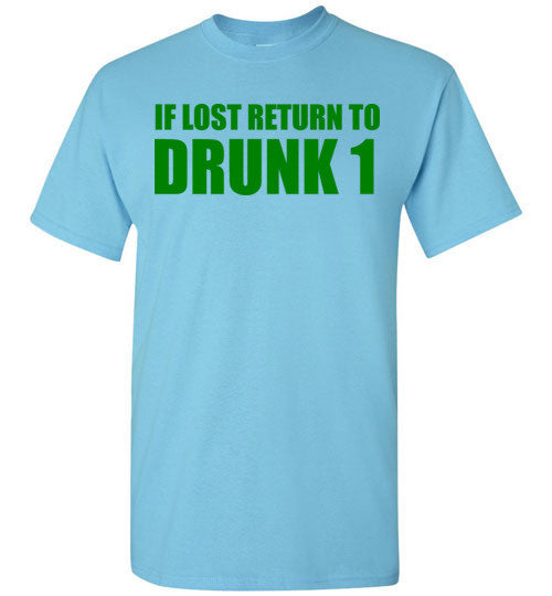 If Lost Return To Drunk 1 St Patrick's Day Shirt