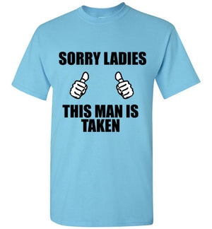 Sorry Ladies This Man is Taken T-Shirt