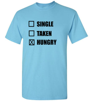 Single Taken Hungry T-Shirt