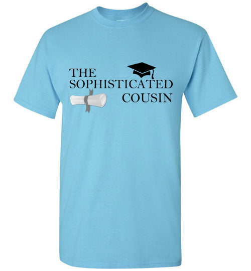 The Sophisticated Cousin T-Shirt