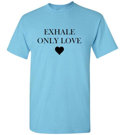 Exhale Only Love T-Shirt