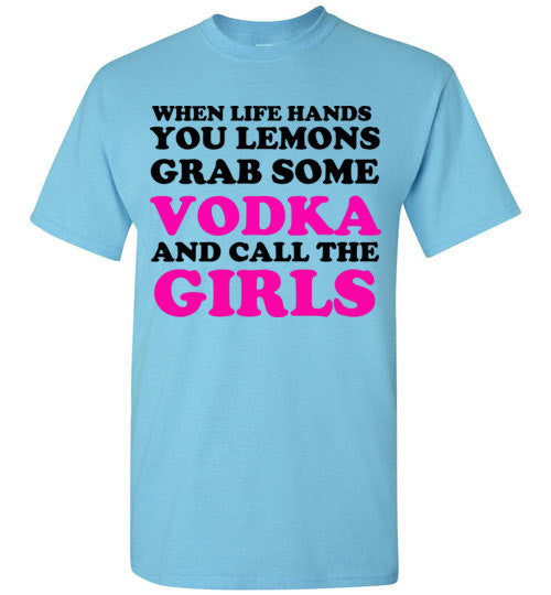 When Life Hands You Lemons Grab Some Vodka and Call the Girls