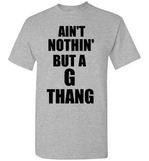 Ain't Nothin But a G Thang