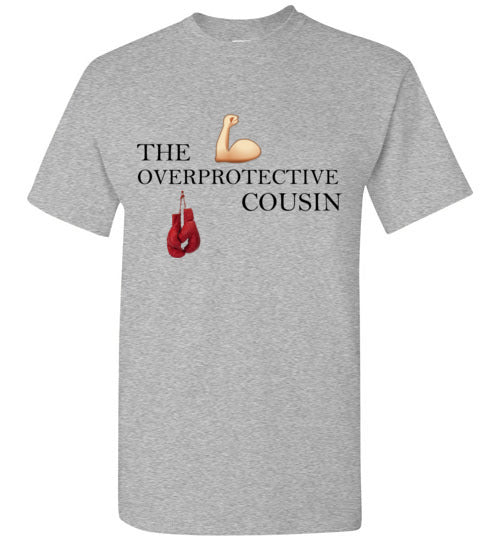The Overprotective Cousin T-Shirt