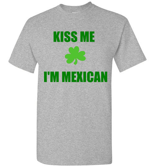 Kiss Me I'm Mexican St. Patrick's Day Shirt