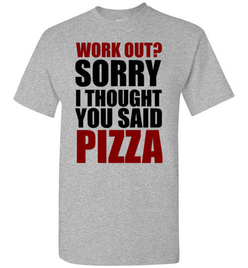 Work Out? Sorry I Thought You Said Pizza