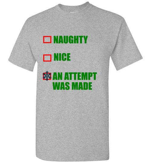 Naughty Nice an Attempt Was Made Christmas Shirt