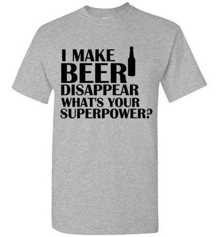 I Make Beer Disappear What's Your Superpower?
