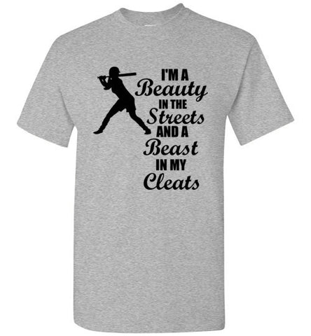 I'm a Beauty in the Streets and a Beast in My Cleats Softball T-Shirt