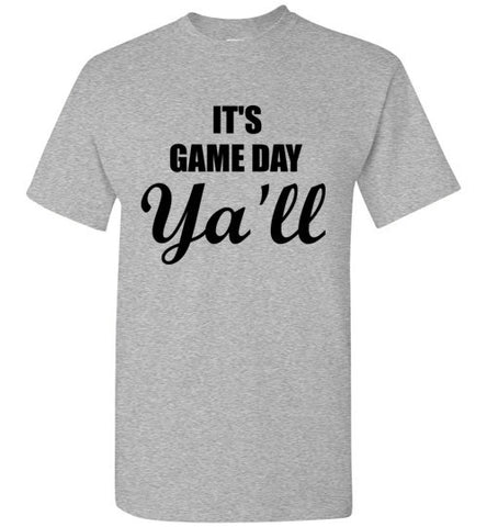 It's Game Day Ya'll T-Shirt