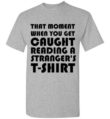 ... That Moment When You Get Caught Reading A Stranger's T-Shirt ...