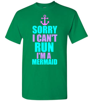 Sorry I Can't Run I'm a Mermaid