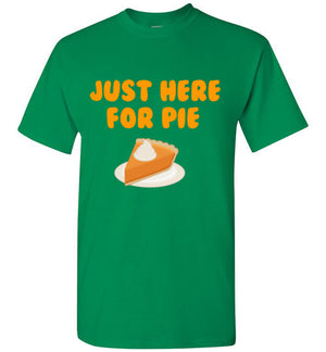 Just Here for the Pie Thanksgiving Pumpkin Pie Shirt