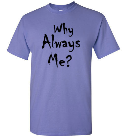 Why Always Me?