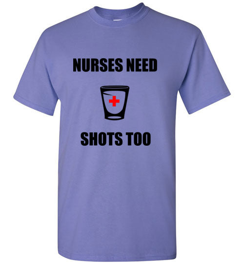 Nurses Need Shots Too T-Shirt