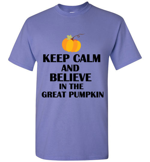 Keep Calm and Believe in the Great Pumpkin T-Shirt