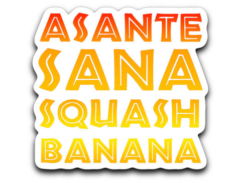 Asante Sana Squash Banana Decal