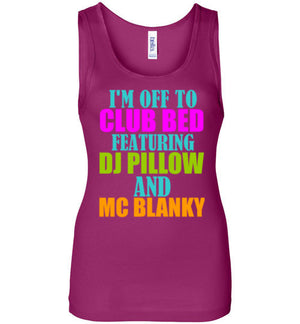 I'm Off To Club Bed Featuring DJ Pillow and MC Blanky Tank Top