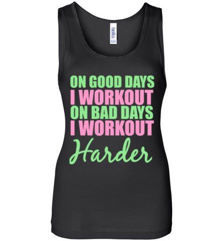 On Good Days I Workout On Bad Days I Workout Harder Tank Top