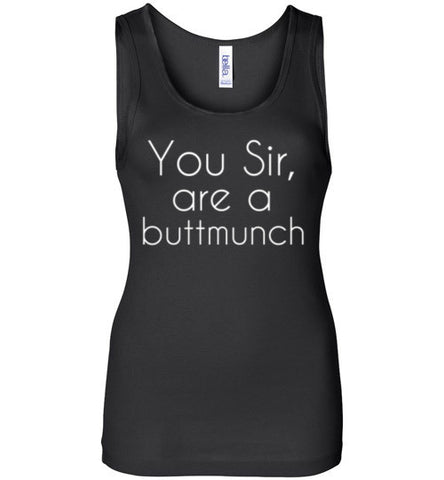 You Sir are a Buttmunch Tank Top (Dark)