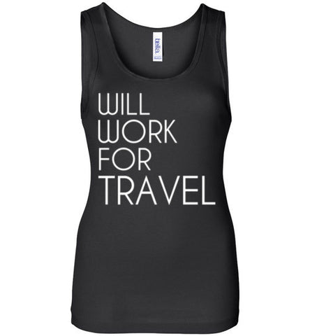 Will Work For Travel Tank Top
