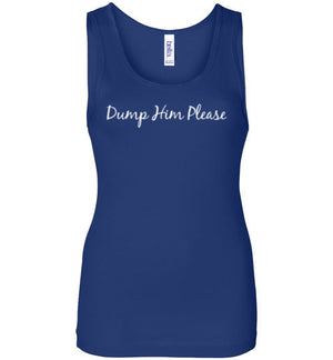 Dump Him Please Tank Top