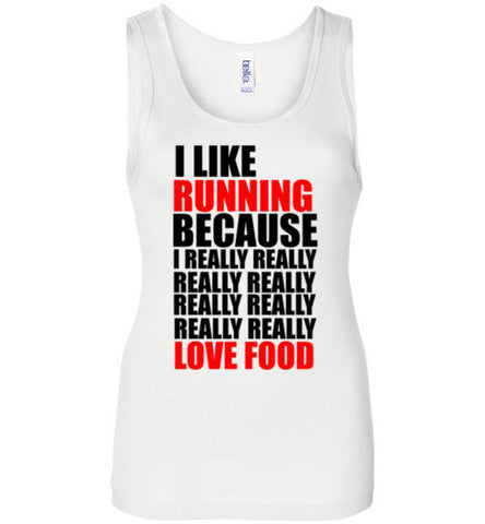 I Like Running Because I Really Love Food Tank Top