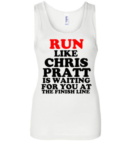 Run Like Chris Pratt is Waiting for you at the Finish Line Tank Top