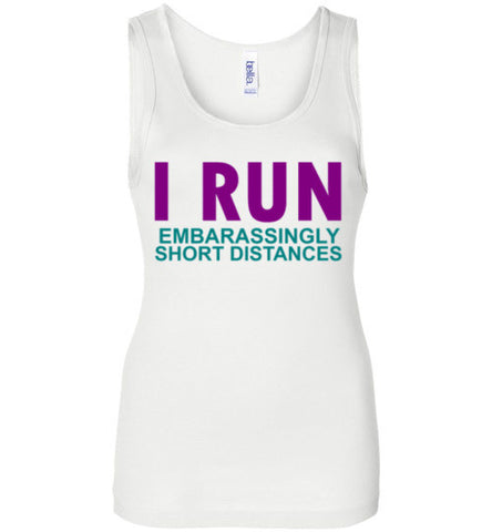 I Run Embarassingly Short Distances Tank Top