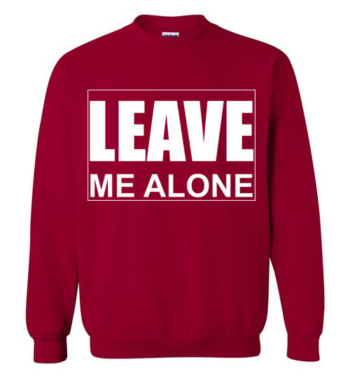 Leave Me Alone Sweatshirt