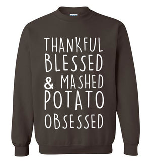 Thankful Blessed and Mashed Potato Obsessed Sweatshirt
