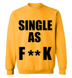 Single as F**ck Sweatshirt