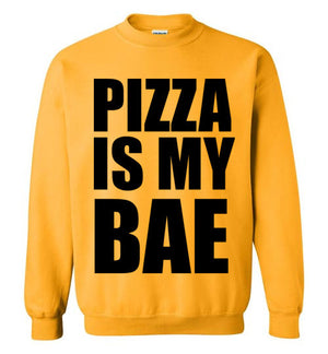 Pizza is my Bae Sweatshirt