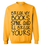 Break My Book's Spine and I'll Break Yours