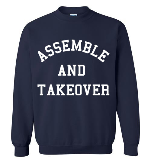 Assemble and Takeover Sweatshirt
