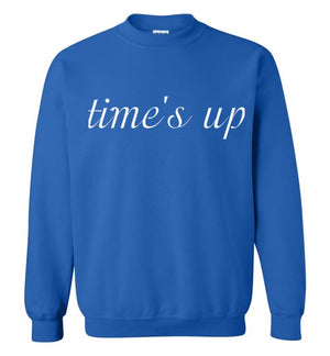 Time's Up Sweatshirt