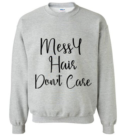 Messy Hair Don't Care Sweatshirt