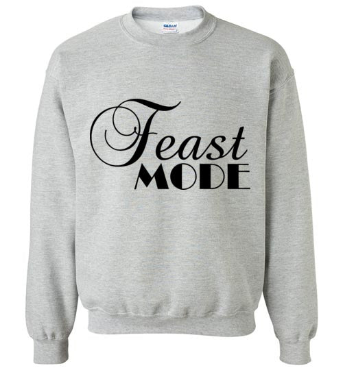 Feast Mode Sweatshirt