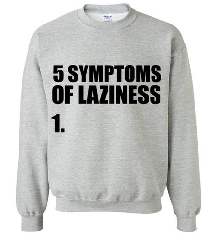 5 Symptoms of Laziness Sweater