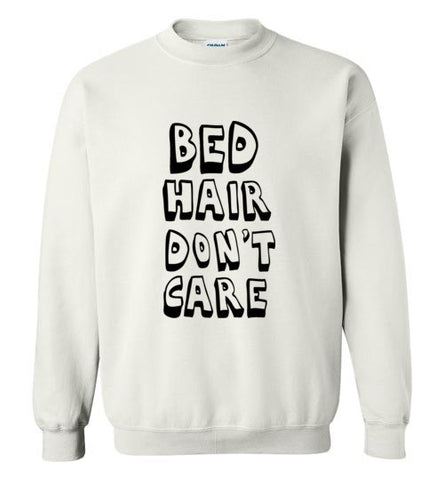 Bed Hair Don't Care Sweatshirt